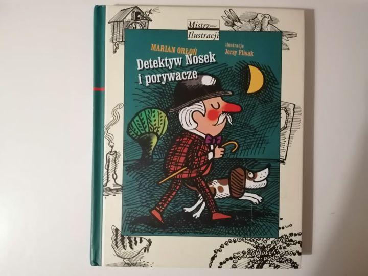 """To, co matka czyta dzieciom na dobranoc, """"Detektyw Nosek i porywacze"""" Marian Orłoń"""