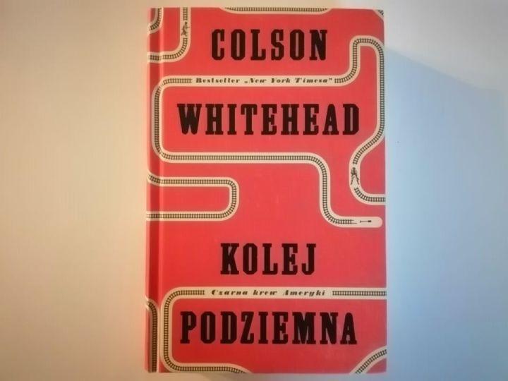 """To, co matka czyta na dobranoc – """"Kolej podziemna, Czarna Krew Ameryki"""" Colson Whitehead"""