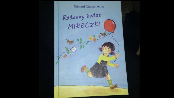 """To, co matka czyta dzieciom na dobranoc – Edward Guziakiewicz, """"Radosny świat Mireczki"""", Wydawnictwo Dreams"""