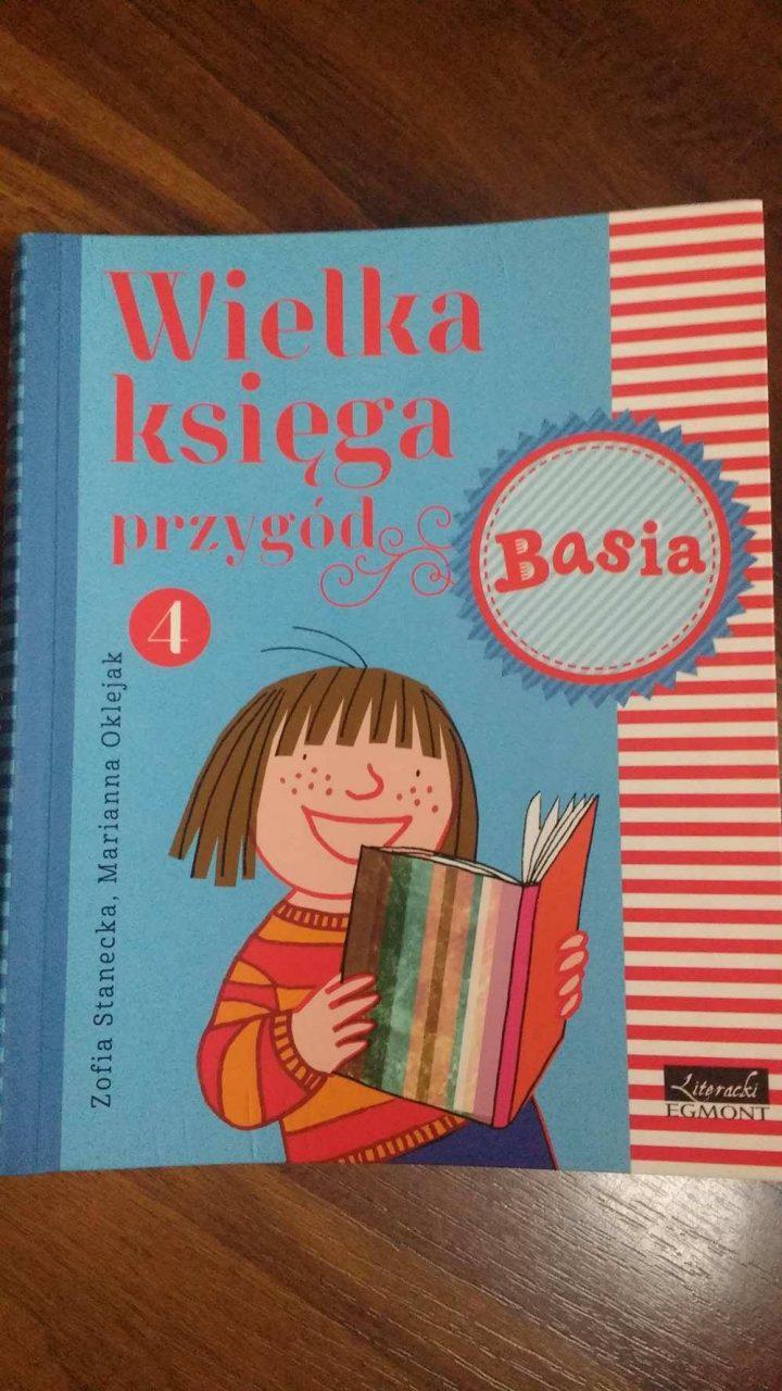 """Tam, gdzie matka czyta dzieciom na dobranoc – Zofia Stanecka, """"Wielka księga przygód 4. Basia"""", wyd. EAGMONT"""