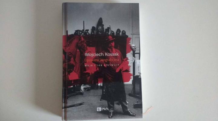 """To, co matka czyta na dobranoc – Maja i Jan Łozińscy, """"Wojciech Kossak, Opowieść biograficzna"""" Wyd. PWN"""