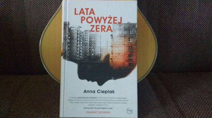 """Na dobranoc – Anna Cieplak, """"Lata powyżej zera"""", Wydawnictwo Znak"""