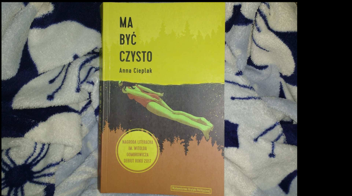 """Na dobranoc – Anna Cieplak, """"Ma być czysto"""""""