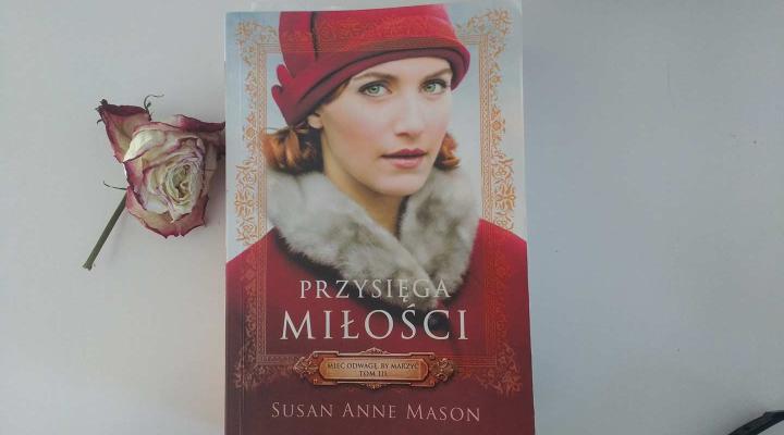 """Na dobranoc – """"Przysięga miłości"""", Susan Anne Mason; Wydawnictwo Dreams"""