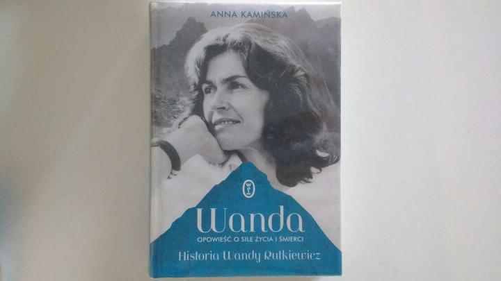 """Na dobranoc – """"Wanda, Opowieść o sile życia i śmierci, Historia Wandy Rutkiewicz"""", Anna Kamińska; Wydawnictwo Literackie"""