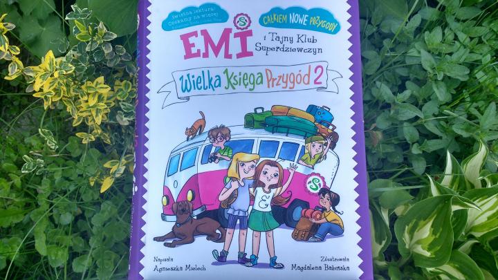 Dzieciom na dzień dobry – Emi i Tajny Klub Superdziewczyn, Wielka Księga Przygód 2; Agnieszka Mielech; Wilga