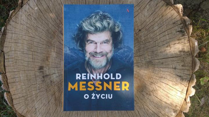 "Na dobranoc – ""O życiu"" Reinhold Messner; Wydawnictwo Agora"
