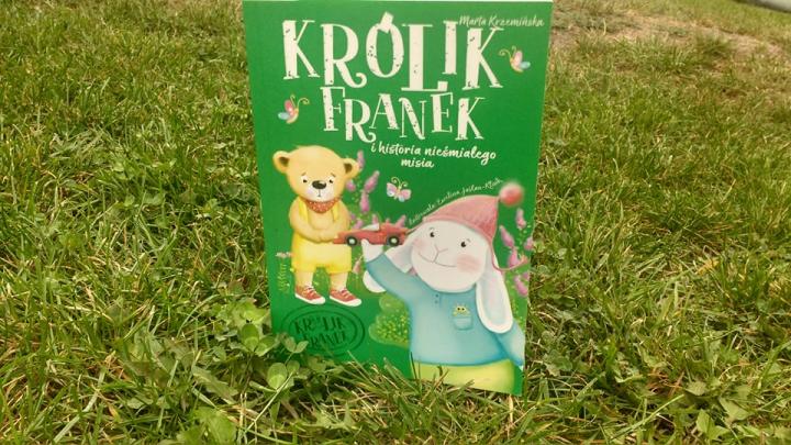 """Dla dzieci – """"Królik Franek i historia nieśmiałego misia"""", M.Krzemińska; Wilga"""