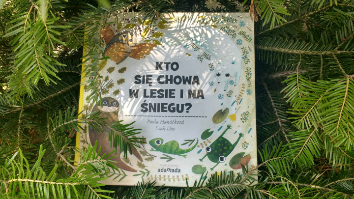 """Dla dzieci – """"Kto się chowa w lesie i na śniegu?"""" P.Hanackova; Wydawnictwo ADAMADA"""