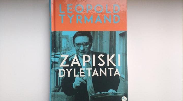 """Na dobranoc – """"Zapiski dyletanta"""" L.Tyrmand; Wydawnictwo MG"""