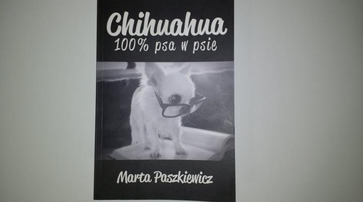 """Poradnik – """"Chihuahua 100 % psa w psie"""" Marta Paszkiewicz, PSYCHOSKOK"""