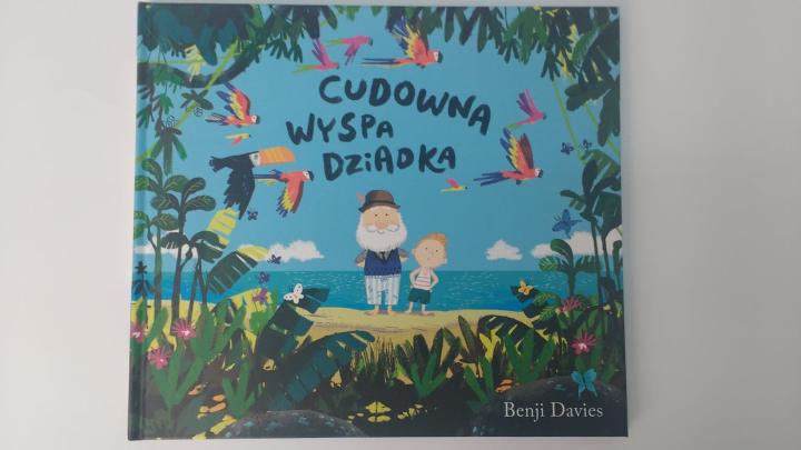 """Dla dzieci – """"Cudowna wyspa dziadka"""" B.Davies; Znak Emotikon"""