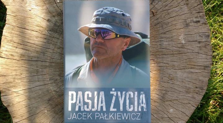 """Na dobranoc – """"Pasja życia"""" Jacek Pałkiewicz; Zysk i S-ka Wydawnictwo"""