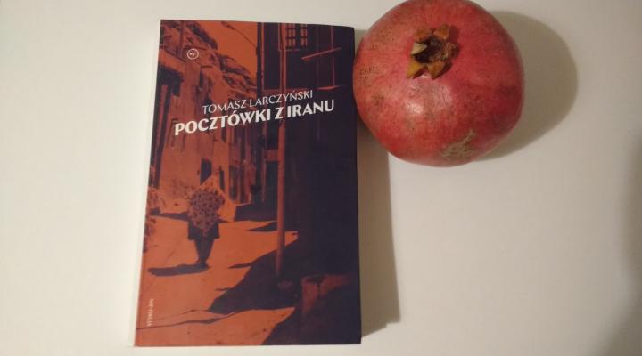 """Na podróż – """"Pocztówki z Iranu"""" Tomasz Loraczyński; Krytyka Polityczna"""