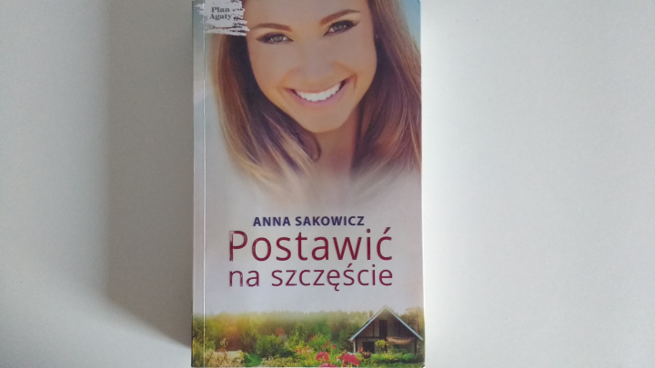 """Na dobranoc – """"Postawić na szczęście"""" Anna Sakowicz; Edipresse Książki"""