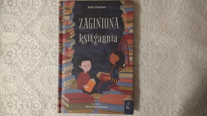"""Na dobranoc- """"Zaginiona księgarnia"""" Katie Clapham; Wydawnictwo Wilga"""