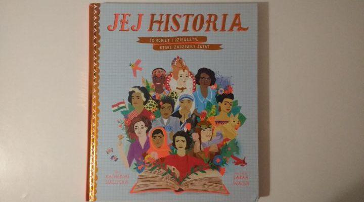 """""""Jej historia. 50 kobiet i dziewczyn, które zadziwiły świat"""" K. Halligan; AMEET"""