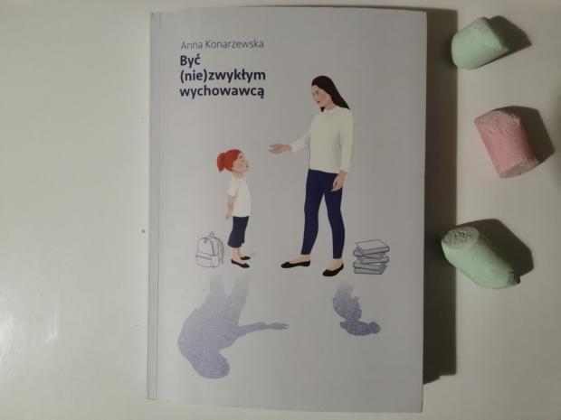 """Scenariusze lekcji wychowawczych – """"Być (nie)zwykłym wychowawcą"""" Anna Konarzewska; WFW"""