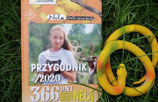 """""""Przygodnik 2019/2020 czyli 366 dni w poszukiwaniu groźnych zwierząt z Nelą"""" National Geographic,"""