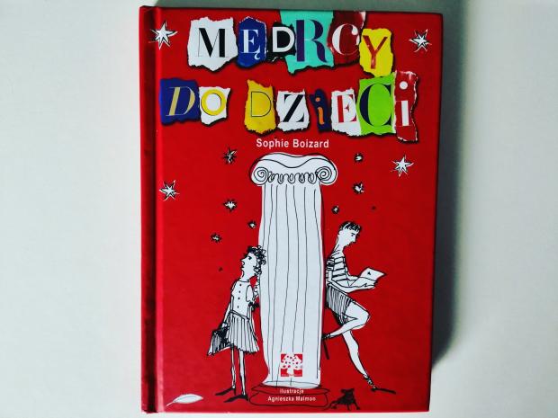 """Do przemyślenia – """"Mędrcy do dzieci"""" Sophie Boizard; Wydawnictwa Muchomor"""