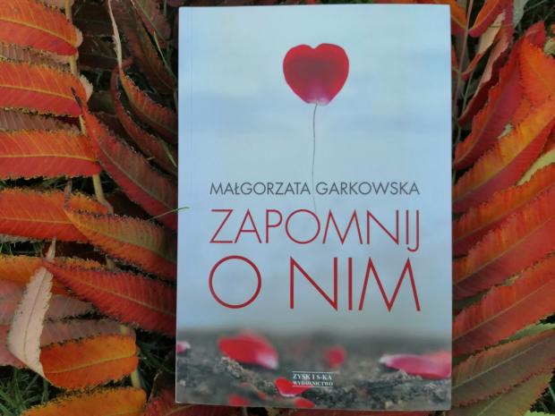 """Na dobranoc  – """"Zapomnij o nim"""" M.Garkowska; Zysk i S-ka Wydawnictwo"""