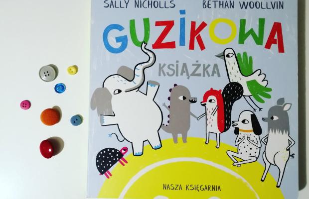 """PSTRYK – """"Guzikowa książka"""" S. Nicholls, B. Woollvin; Nasza Księgarnia"""
