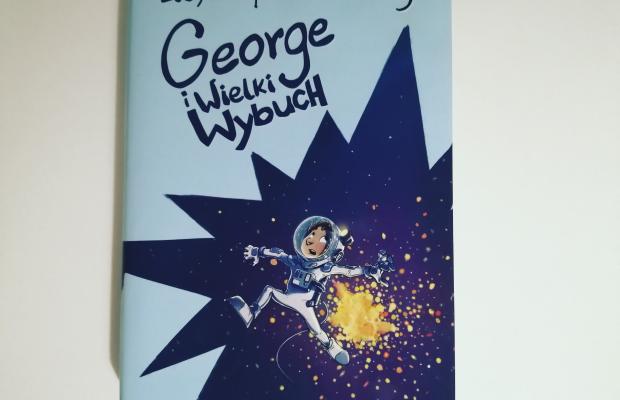 """KOSMOS – """"George i Wielki Wybuch"""" Lucy i Stephen Hawking; Zysk i S-ka Wydawnictwo"""