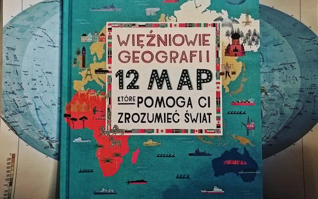 """""""Więźniowie geografii 12 map, które pomogą Ci zrozumieć świat""""T. Marshall; Zysk i S-ka"""