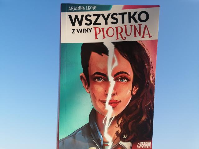"""ZAMIANA – """"Wszystko z winy pioruna"""" A. Leoni, Akapit Press"""