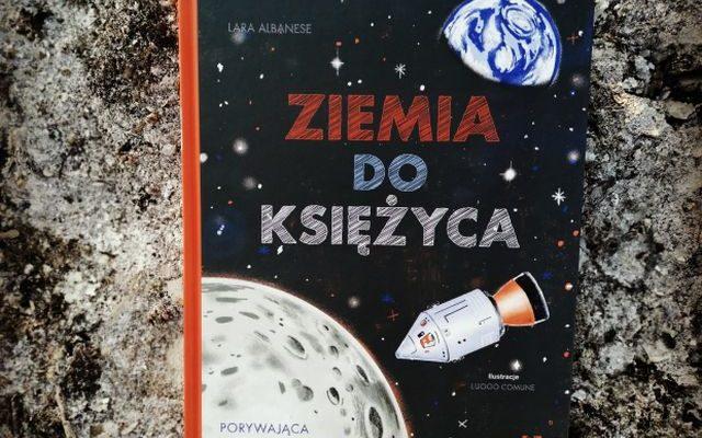 """APOLLO 11 """"Ziemia do Księżyca"""" Lara Albanese; Wydawnictwo Muchomor"""