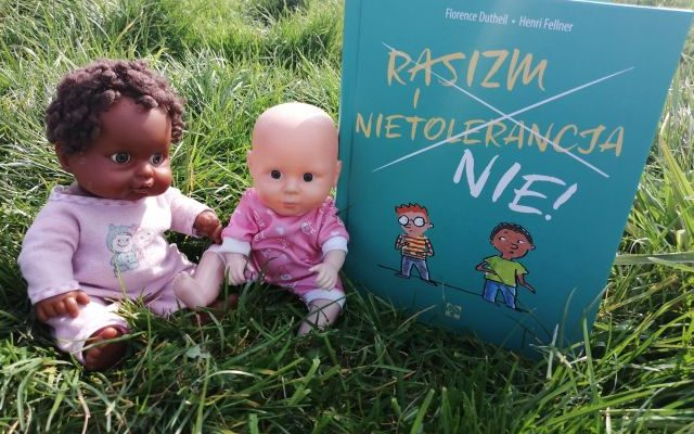 """SZACUNEK – """"Rasizm i nietolerancja. Nie!"""" Florence Dutheil; Wyd. Muchomor"""