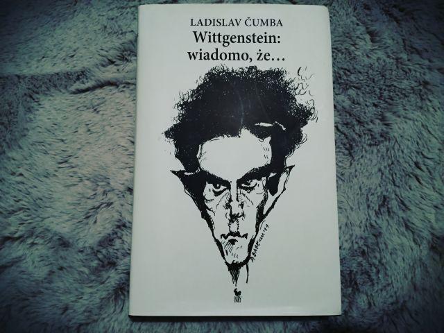 """BIOGRAFIA – """"Wittgenstein: wiadomo, że…"""" Ladislav Cumba; Wyd. Iskry"""