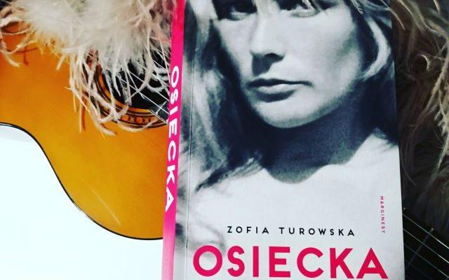 """""""Osiecka. Nikomu nie żal pięknych kobiet""""  Z.Turowska; Marginesy"""