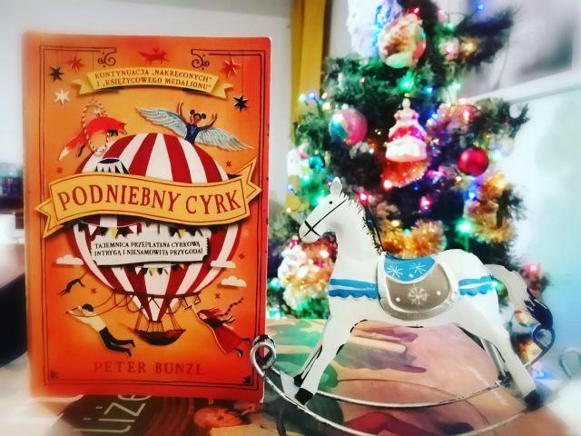 """NIESAMOWITOŚĆ – """"Podniebny cyrk"""" Peter Bunzl; Akapit Press"""