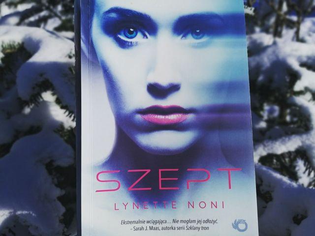 """SŁOWA MAJĄ MOC – """"Szept"""" Lynette Noni; Wydawnictwa Uroboros"""