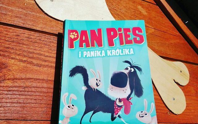 "NA RATUNEK – ""Pan Pies i panika królika"" Ben Fogl; Wydawnictwo Wilga"