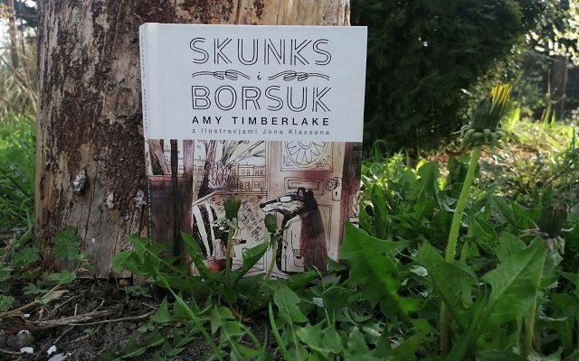 """PRZYJAŹŃ – """"Skunks i Borsuk"""" Amy Timberlake; Mamania"""
