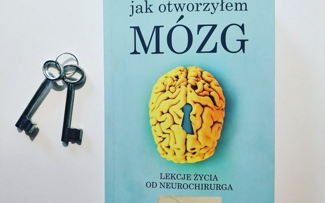 """""""Jak otworzyłem MÓZG. Lekcje życia od neurochirurga"""" Rahul Jandial; FEERIA science"""