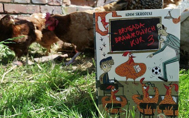 """BRYGADA – """"Brygada Brawurowych Kur 3""""  A. Skrodzki; Akapit Press"""