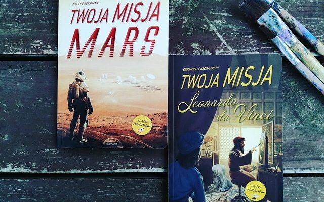 "Książki paragrafowe – ""Twoja misja MARS"" i ""Twoja misja Leonardo da Vinci""; MAMANIA"