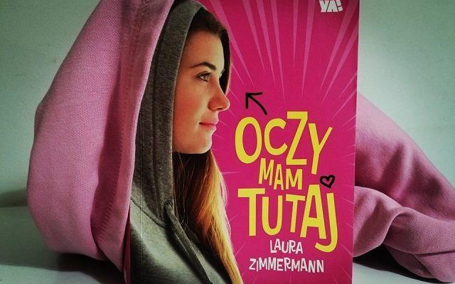 """RECENZJA – """"Oczy mam tutaj"""" L. Zimmermann; Wydawnictwo YA!"""